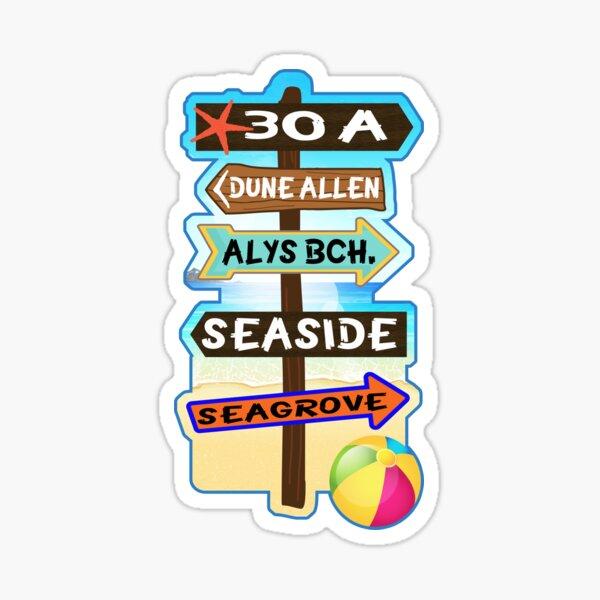 30 A Florida Walton County Dune Allen Alys Beach Seaside Seagrove 30A Sticker