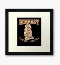 Respect The Groundhog - Groundhog Day Framed Print