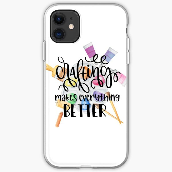 Crafting Makes Everything Better iPhone Soft Case