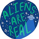 Aliens Are Real by elysecon
