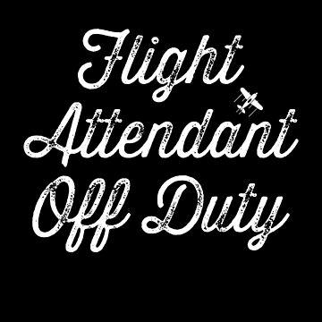 Flight Attendant Off Duty by inkedtee