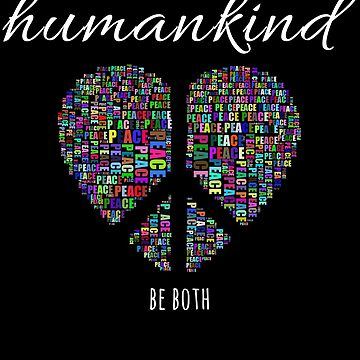 Humankind Be Both T Shirt Equality & Kindness Matters by nfarishta