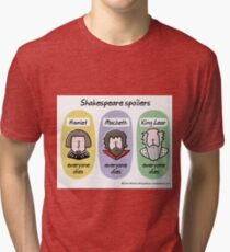 Shakespeare spoilers Tri-blend T-Shirt