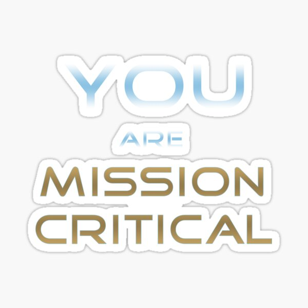 Mission Critical Sticker