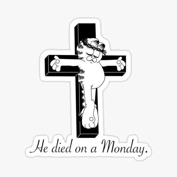 He died on a Monday. Sticker