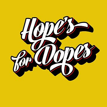Hope's for Dopes by TheTeeSupplyCo