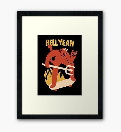 HELL YEAH Framed Print