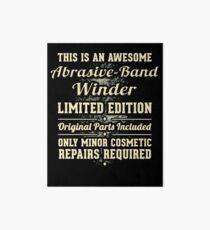 Abrasive Band Winder Funny Job Gift Art Board