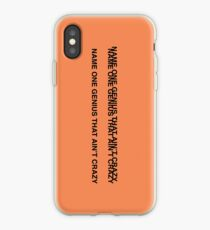 NAME ONE GENIUS THAT AIN'T CRAZY - Kanye West iPhone Case