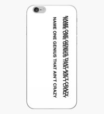NAME ONE GENIUS THAT AIN'T CRAZY iPhone Case