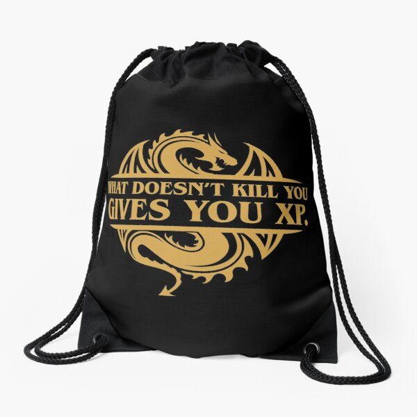 What Doesn't Kill You Gives You XP Tabletop RPG Addict Drawstring Bag
