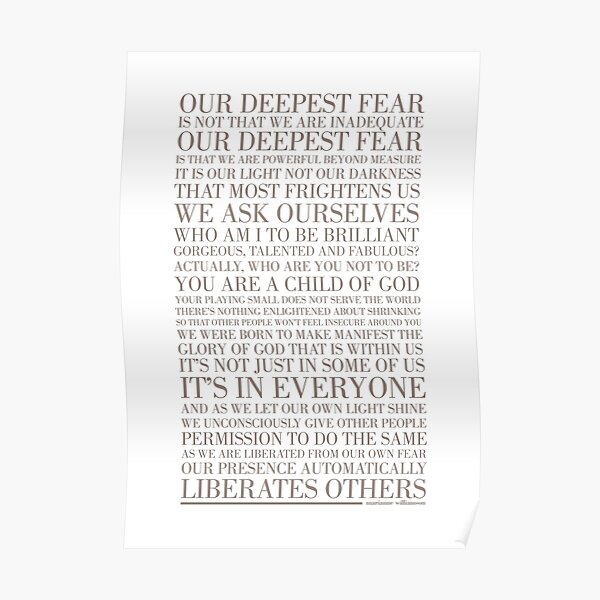 Our deepest fear by Marianne Williamson (Warm Grey) Poster