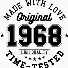 Birthday 50 year Gifts 1968 Made With Love Original T-Shirt by artbaggage