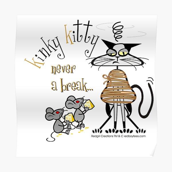 KINKY KITTY - Never a Break Poster