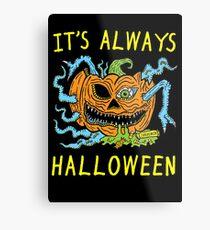 It's Always Halloween Metal Print