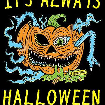 Es ist immer Halloween von jarhumor