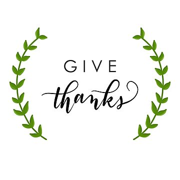 Give thanks. by indicap