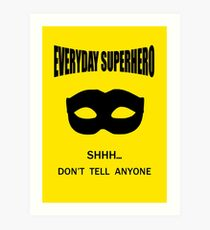 Everyday Superhero Art Print