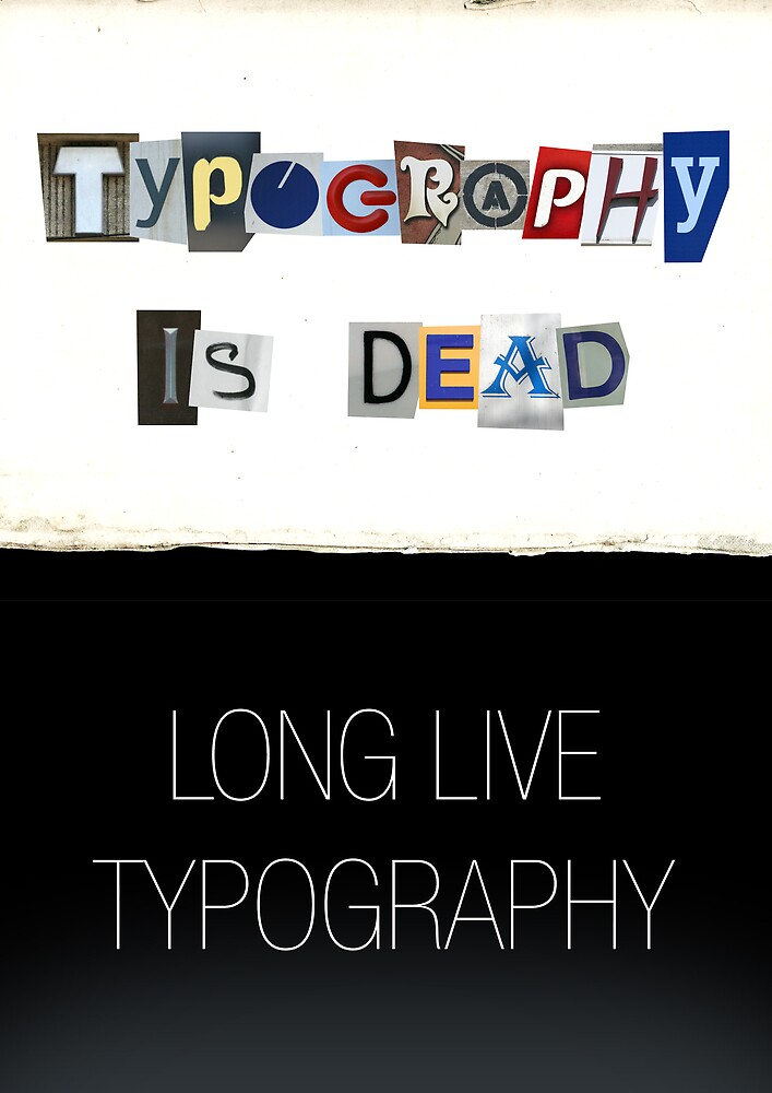 Typography Is Dead by Mihai Florea