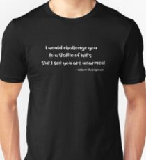 William Shakespeare Funny Quote Design - I Would Challenge You To A Battle Of Wits But I See You Are Unarmed Unisex T-Shirt