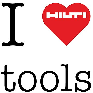 I Love HILTI Tools! by mandelbrotset