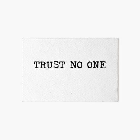 Trust No One Art Board Print