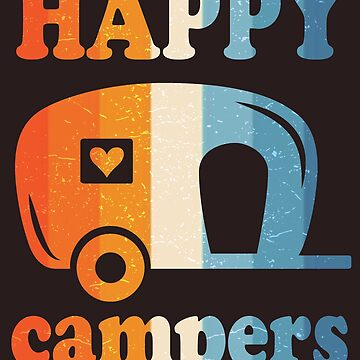 Happy Campers Outdoors Love  by MDAM