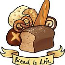 Bread is Life by Casey Shaffer