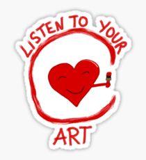 Listen to Your Art Sticker