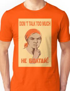 DO NOT TALK TOO MUCH Unisex T-Shirt