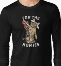 For The Homies Long Sleeve T-Shirt