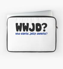 WWJD who wants jelly doughnuts  Laptop Sleeve