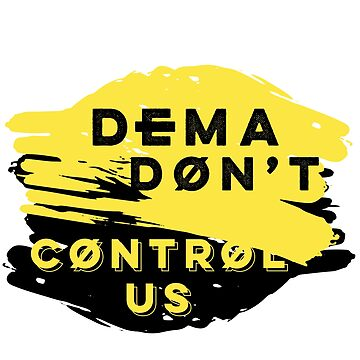 Dema Don't Control Us by usernate