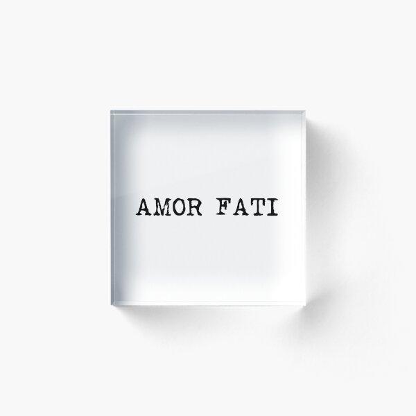 Amor Fati Acrylic Block