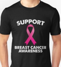 Support Breast Cancer Awareness Unisex T-Shirt
