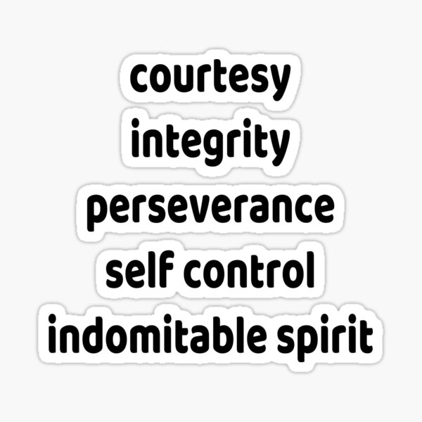 courtesy integrity perseverance  self control  indomitable spirit tenets of taekwondo Sticker