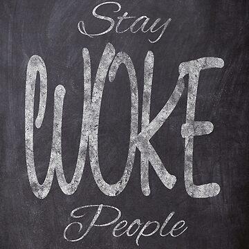 Stay WOKE People Chalk by Lord-Mothman