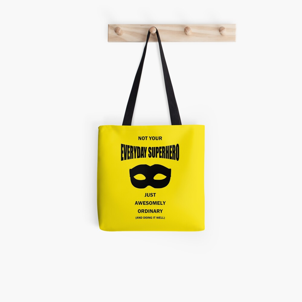 Not Your Everyday Superhero Tote Bag