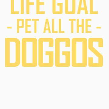 Life Goal Pet All Doggos Apparel by doggopupper