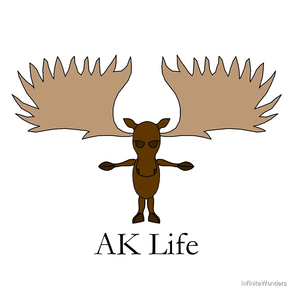 AK Life Moose by InfiniteWonders