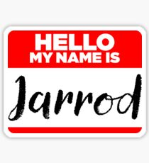 My Name Is Jarrod - Names Tag Hipster Sticker & Shirt Sticker