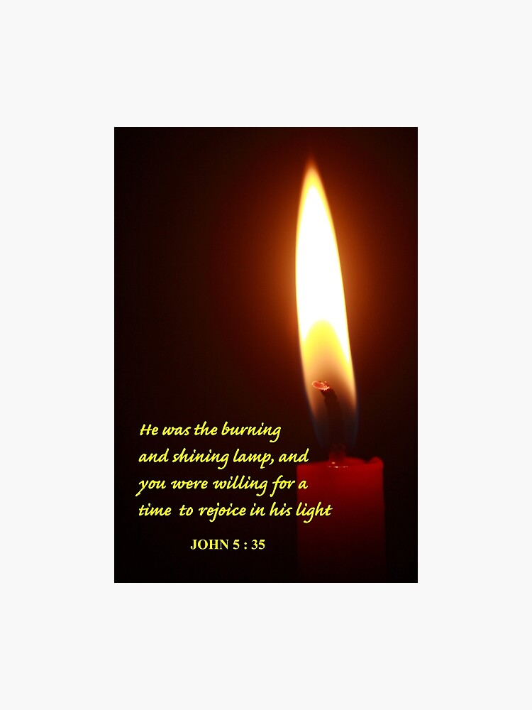 John 5 : 35 NKJV and Flaming Candle | Photographic Print