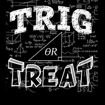 Funny Halloween Math T Shirt Gift-Trig Or Treat for Women Men by Anna0908