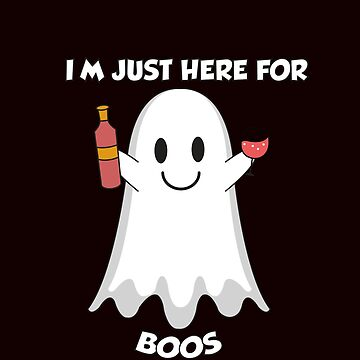 Just Here For The Boos Boo Ghost Booze Funny Halloween Shirt by Merchking1