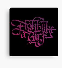 Fight Like a Girl Martial Arts and Self Defense Calligraphy Canvas Print