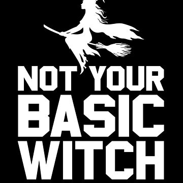 Not Your Basic Witch by Pointee