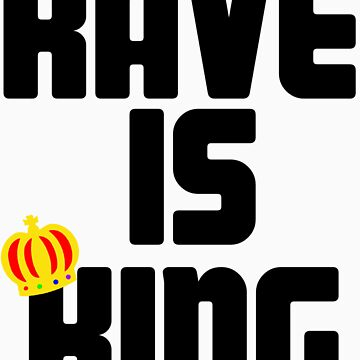 Rave is King - White by kelvygee