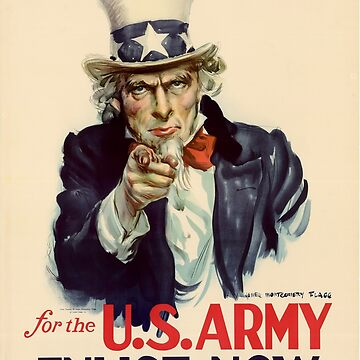 I want you! for the U.S. Army Enlist Now - American War Poster by themasters