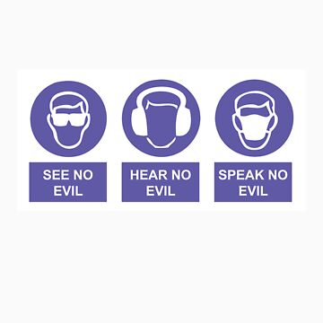 See, Hear & Speak No Evil by papertapir