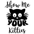 Show Me Your Kitties by catloversaus
